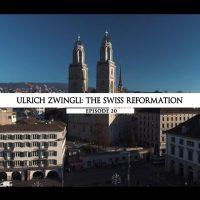 Rodowód 20 | Ulrich Zwingli – Reformacja w Szwajcarii