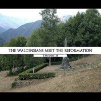 Rodowód 35 | Waldensi spotykają reformatorów
