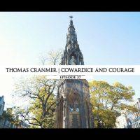 Rodowód 37 | Thomas Cranmer – Tchórzostwo i odwaga