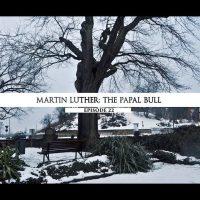 Rodowód 22 | Marcin Luter – Bulla papieska