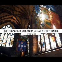 Rodowód 33 | John Knox – Największy szkocki reformator