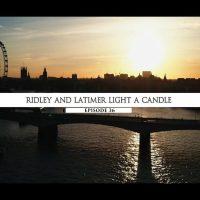 Rodowód 36 | Ridley i Latimer zapalają światło
