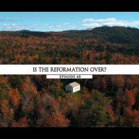 Rodowód 48 | Czy reformacja się skończyła?